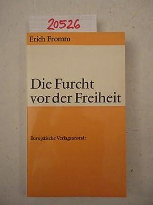 Die Furcht vor der Freiheit: Erich Fromm: