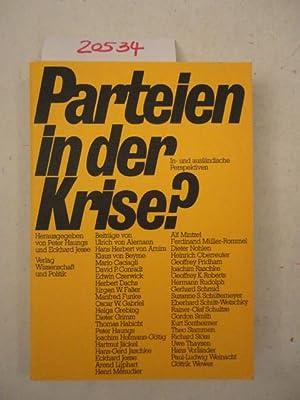 Parteien in der Krise. In- und ausländische Perspektiven: Peter Haungs, Herausgeber und ...
