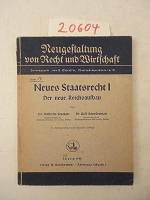 Neues Staatsrecht I Der neue Reichsaufbau: Stuckart, Wilhelm und Rolf Schiedermair: