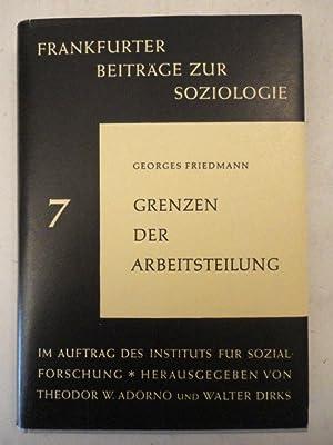 Grenzen der Arbeitsteilung, mit einem Vorwort von: Georges Friedmann: