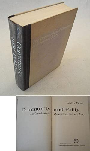 Community and polity. The organizational dynamics of American Jewry: Daniel J. Elazar: