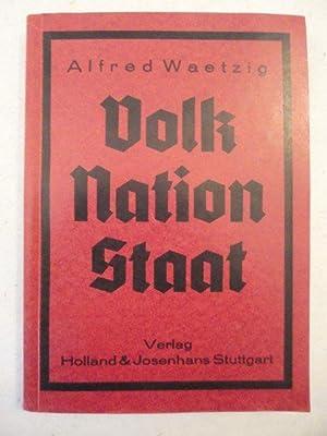 Volk Nation Staat. Ein Beitrag zur staatspolitischen Schulung unserer jungen Volksgenossen: Alfred ...