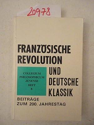 Französische Revolution und Deutsche Klassik. Beiträge zum 200. Jahrestag. Sektion ...