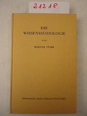 Die Wissenssoziologie. Ein Beitrag zum tieferen Verständnis des Geisteslebens.: Dr. Dr. Werner...