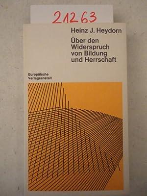 Über den Widerspruch von Bildung und Herrschaft: Heinz J. Heydorn: