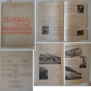 Stahlbau-Arbeit. Mit 544 Bildern und Zeichnungen. Teubners Technische Leitfäden Reihe 1 - Band...
