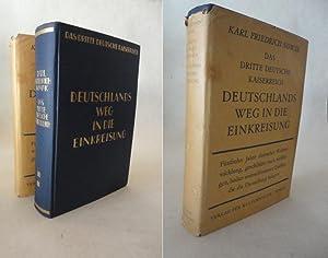 Das Dritte deutsche Kaiserreich. 2.Band: Deutschlands Weg in die Einkreisung * mit O r i g i n a l ...