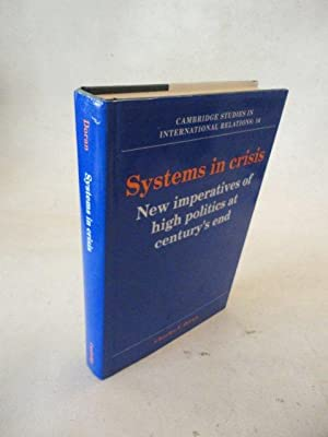 Systems in Crisis. New imperatives of high politics at century`s end * mit O r i g i n a l - S c h ...