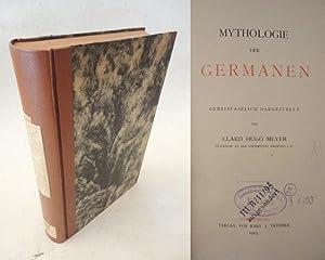 Mythologie der Germanen, gemeinfaszlich dargestellt: Meyer, Elard Hugo: