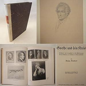 Goethe und sein Kreis. Erläutert und dargestellt in 651 Abbildungen, mit einer Einführung...