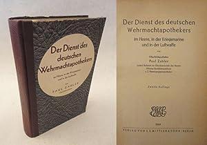Der Dienst des deutschen Wehrmachtapothekers im Heere, in der Kriegsmarine und in der Luftwaffe: ...