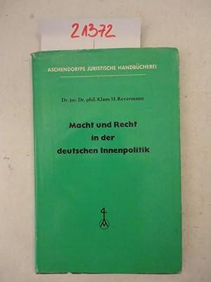 Macht und Recht in der deutschen Innenpolitik * mit O r i g i n a l - S c h u t z u m s c h l a g: ...