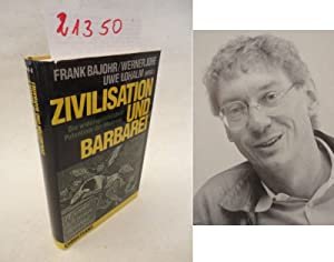 Zivilisation und Barbarei. Die widersprüchlichen Potentiale der Moderne * mit O r i g i n a l ...