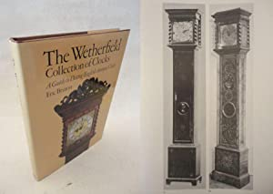 The Wetherfield Collection of Clocks. A Guide to Dating English Antique Clocks * mit O r i g i n ...
