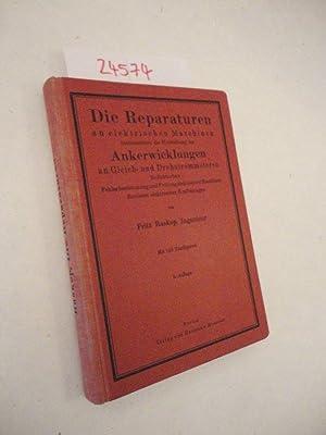 Die Reparaturen an elektrischen Maschinen insbesondere die: Fritz Raskop: