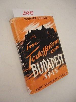 Im Todessturm von Budapest 1945 * mit: Werner Jester:
