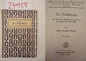 """Der Volkskanzler. Das Leben des Führers Adolf Hitler für Jugend und Volk erzählt. Band 439 der Reihe """"Aus deutschem Schrifttum und deutsche Kultur"""""""