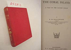 The Coral Island. A Tale of the Pacific Ocean.