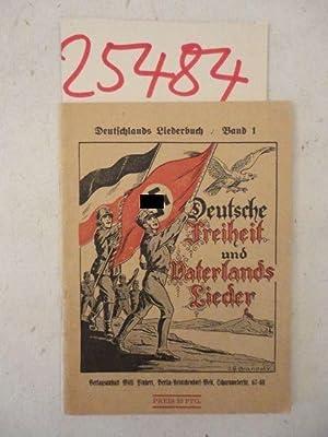 Deutschlands Liederbuch Band 1  Deutsche Freiheit und Vaterlands Lieder   Berlin-Reinickendorf 033f762658