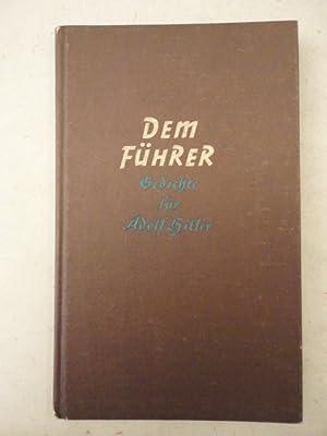 Dem Führer. Gedichte für Adolf Hitler: Karl Hans Bühner