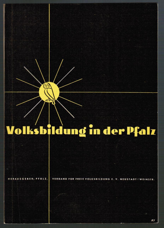 Volksbildung in der Pfalz. 30 Jahre Kulturarbeit: Pfälzischer Verband für