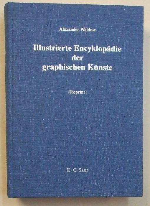 Illustrierte Encyklopädie der graphischen Künste und der: Waldow, Alexander