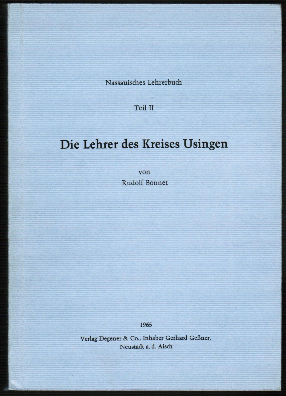 Die Lehrer des Kreises Usingen. (Genealogie und: Bonnet, Rudolf