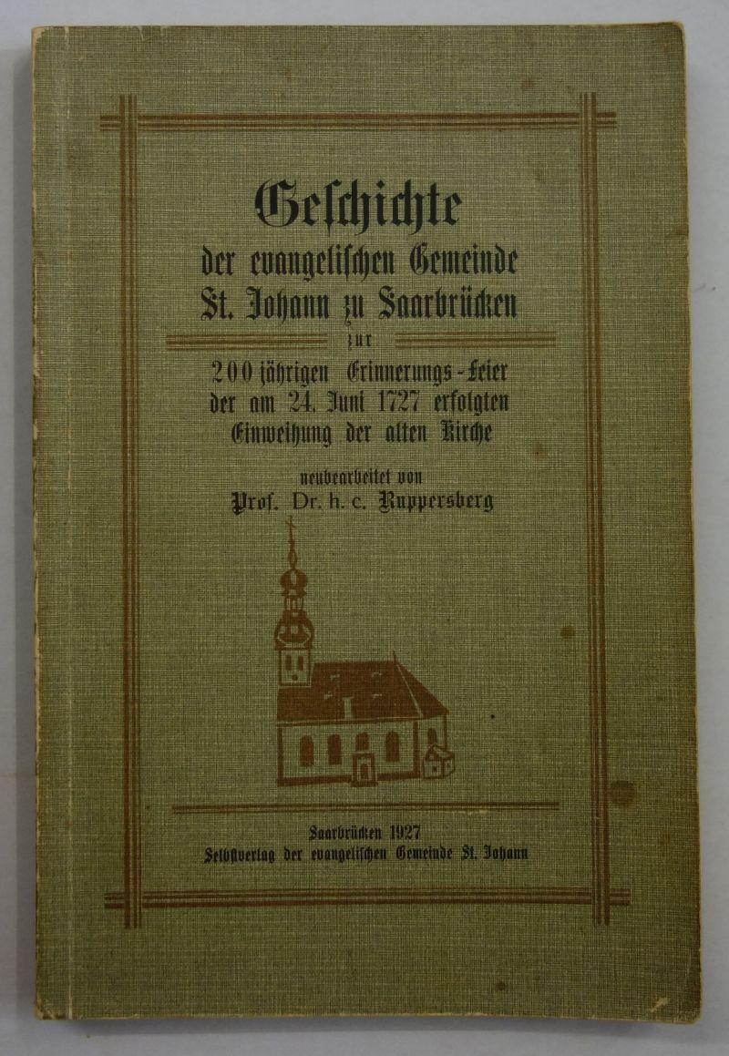 Geschichte der evangelischen Gemeinde St. Johann zu Saarbrücken.
