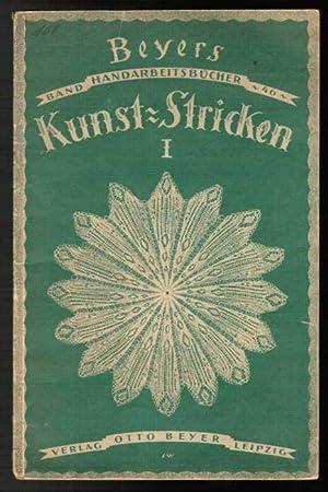 Kunst-Stricken Heft 1. (Beyers Handarbeits-Bücher : Band: Niedner, Marie /
