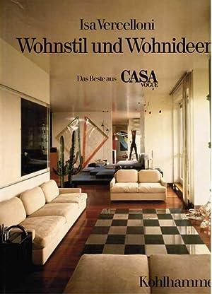 Wohnstil und Wohnideen. Das Beste aus CASA: Vercelloni, Isa