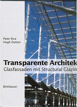 Transparente Architektur. Glasfassaden mit Structural Glazing.: Rice, Peter und