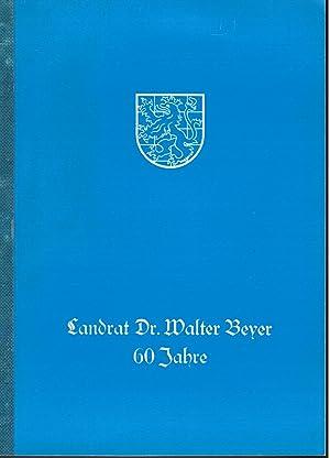 Zum 60. Geburtstag, Birkenfeld, den 11. Januar 1980.: Landrat Dr. Walter Beyer.