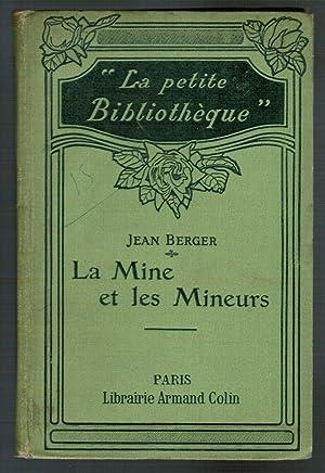 La Mine et les Mineurs. Les mines: Berger, Jean