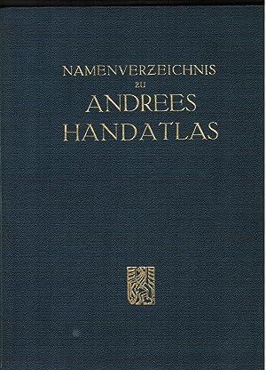 Namen-Verzeichnis zu Andrees Handatlas. Achte (8.) Auflage.: Andrees Handatlas.