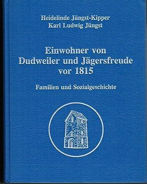Einwohner von Dudweiler und Jägersfreude vor 1815.: Jüngst-Kipper, Heidelinde und