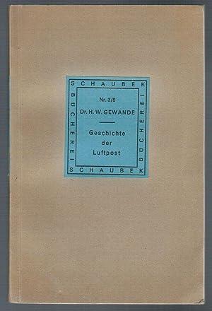 Geschichte der Luftpost. (Schaubek-Bücherei).: Gewande, Herbert Werner