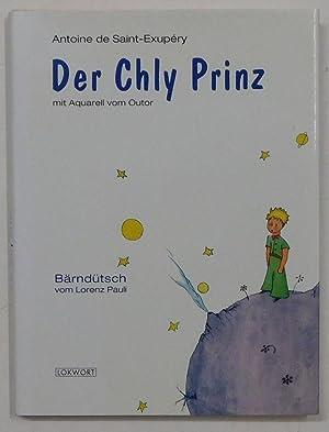 Der Chly Prinz. Bärndütsch vom Lorenz Pauli.: Saint-Exupéry, Antoine de