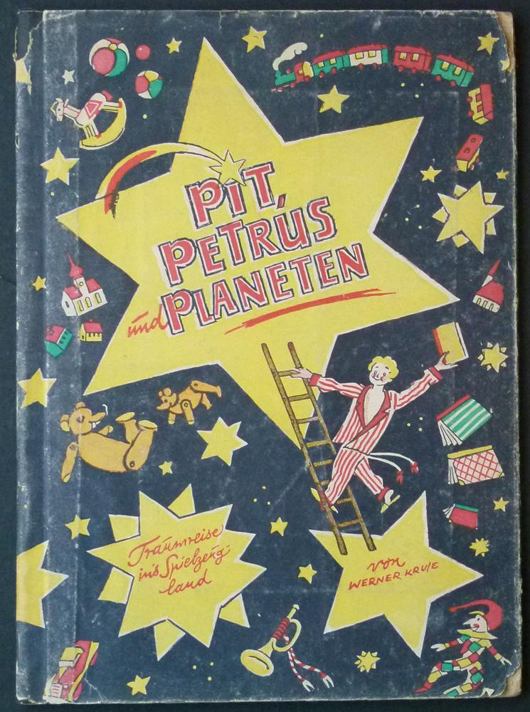 Pit, Petrus und Planeten. Traumreise ins Spielzeugland.: Kruse, Werner.