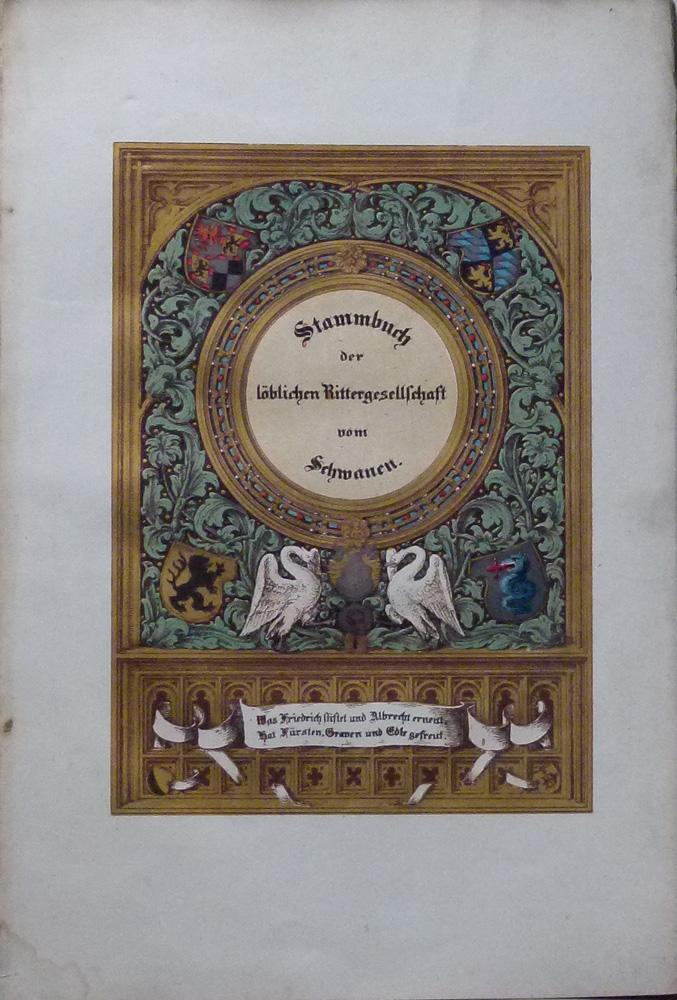 Stammbuch der löblichen Rittergesellschaft Unserer Lieben Frau   Schwanenorden. - Stillfried-Rattonitz, 6974c87077