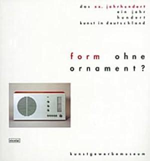 Form ohne Ornament? Angewandte Kunst zwischen Zweckform: Mundt, Barbara; Warncke,