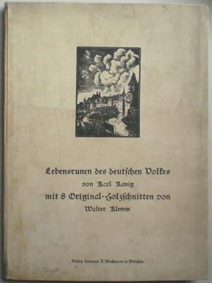 Lebensrunen des deutschen Volkes. Mit acht Original-Holzschnitten von Walter Klemm.: Kanig, Karl.