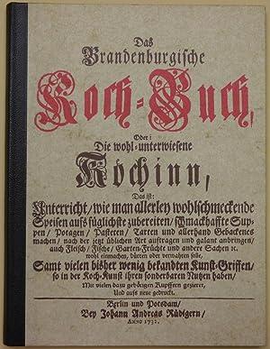 Das Brandenburgische Koch-Buch, Oder: Die wohl-unterwiesene Koechinn, Das ist: Unterricht / ...