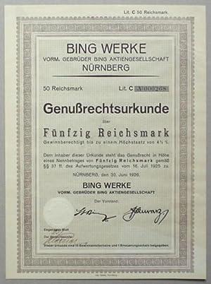 Bing Werke vorm. Gebrüder Bing Aktiengesellschaft Nürnberg. Genußrechtsurkunde &...