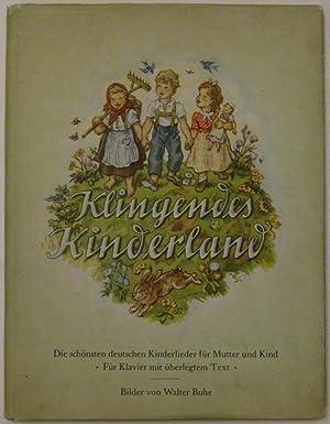 Klingendes Kinderland. Die schönsten deutschen Kinderlieder für Mutter und Kind. Für...