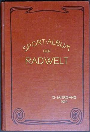 """Sport-Album der """"Rad-Welt"""". Ein radsportliches Jahrbuch. XII. Jahrgang. Herausgegeben vom..."""