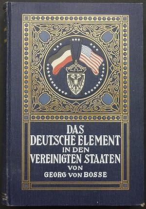 Das deutsche Element in den Vereinigten Staaten unter besonderer Berücksichtigung seines ...