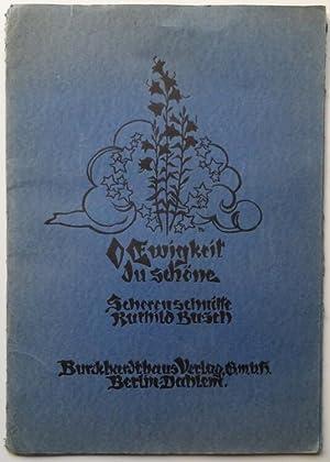 O Ewigkeit du Schöne. Scherenschnitte.: Busch, Ruthild.