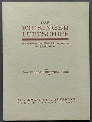 Das Wiesinger-Luftschiff, ein Glied in der Entwicklungsreihe der Lenkballone. Erweiterter Vortrag, ...
