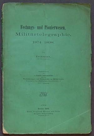 Festungs- und Pionierwesen, Militärtelegraphie. 1874-1898.: Frobenius, (Herman).