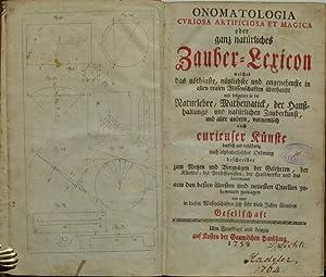 Onomatologia curiosa artificiosa et magica oder ganz natürliches Zauber-Lexicon welches das n&...